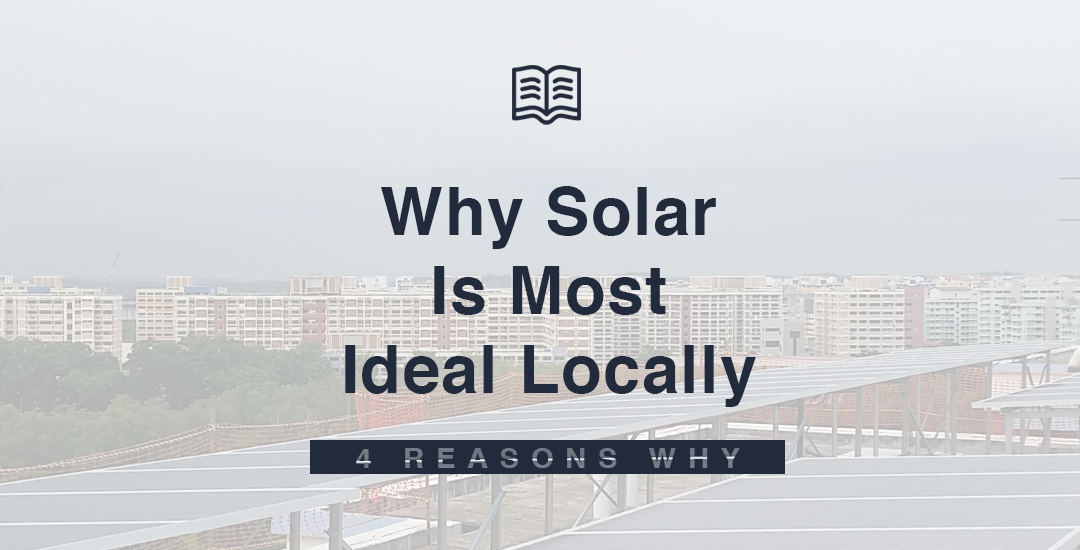 Why Solar Is Ideal For Singapore